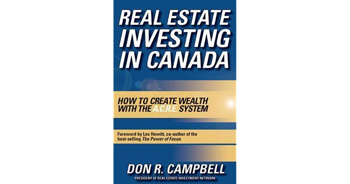 Real Estate Investing in Canada: Creating Wealth with the ACRE System